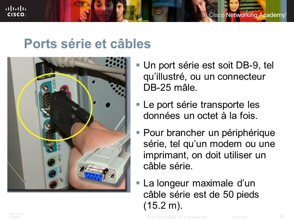 Ports série et câbles Un port série est soit DB-9, tel qu'illustré, ou un connecteur DB-25 mâle.