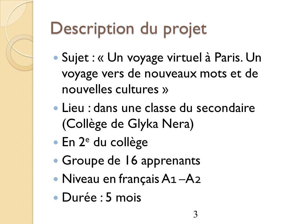 Description du projet Sujet : « Un voyage virtuel à Paris. Un voyage vers de nouveaux mots et de nouvelles cultures »
