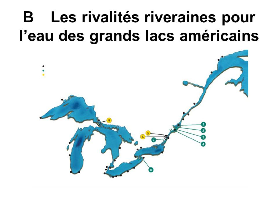 B Les rivalités riveraines pour l'eau des grands lacs américains