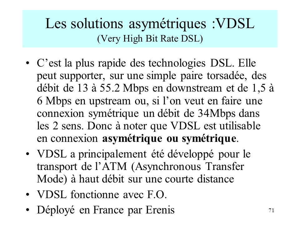 Les solutions asymétriques :VDSL (Very High Bit Rate DSL)