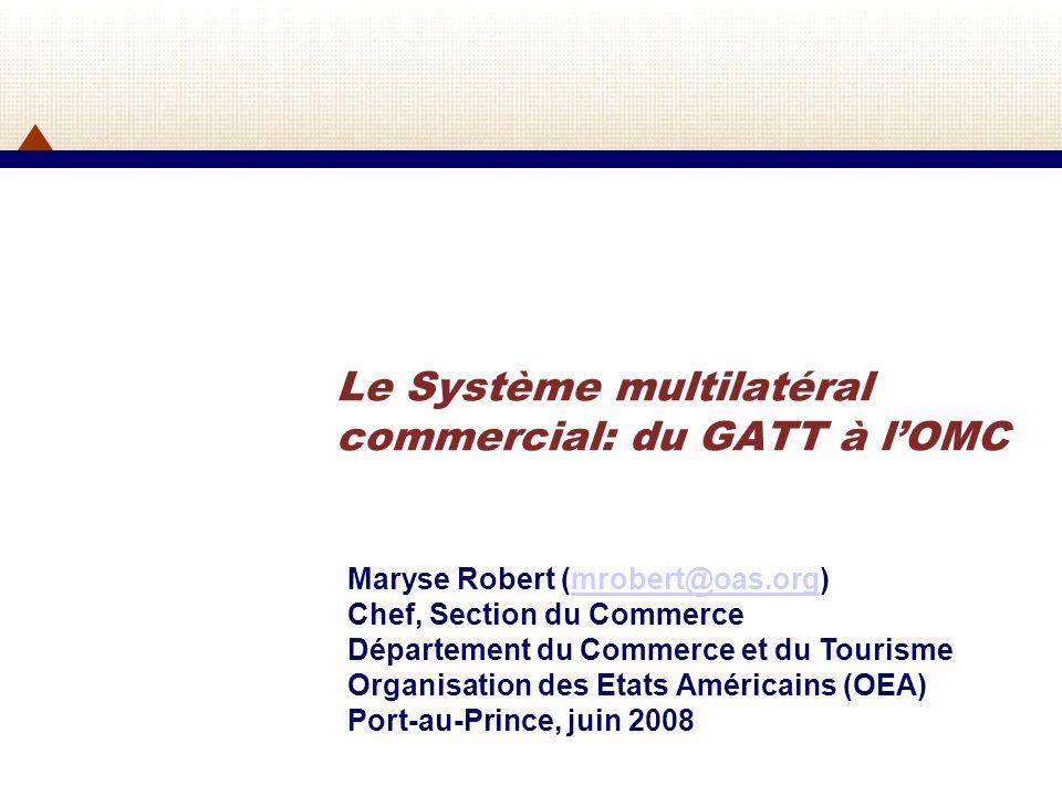 Le Système multilatéral commercial: du GATT à l'OMC