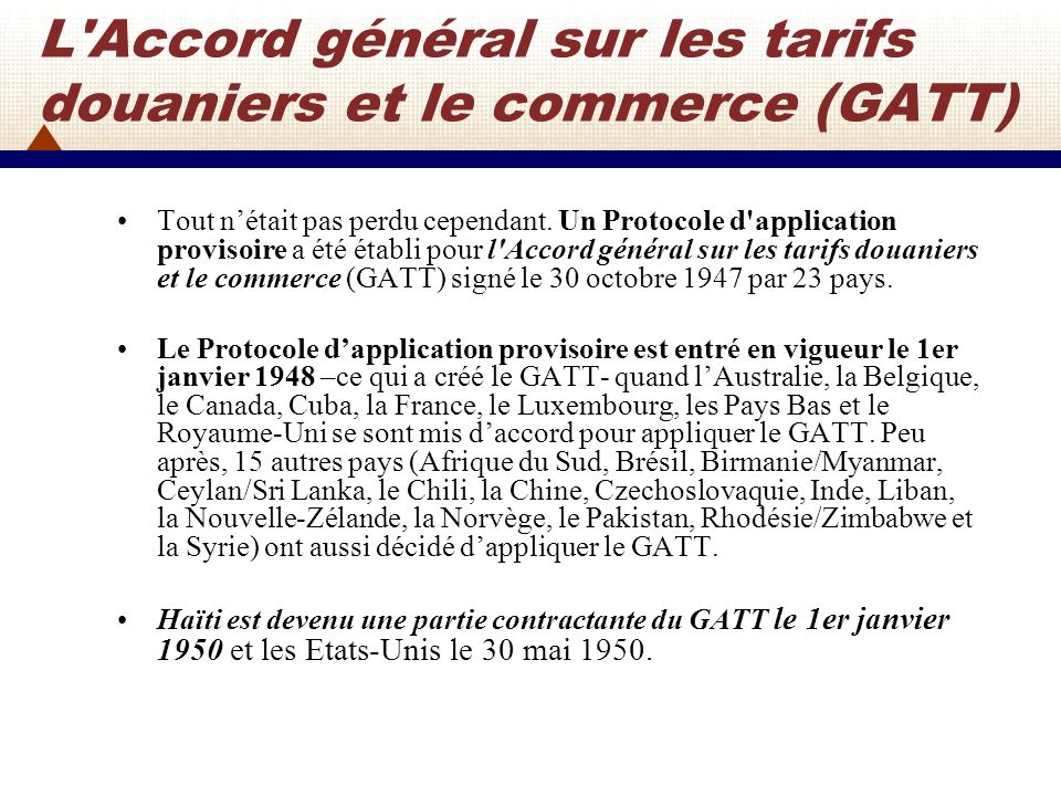 L Accord général sur les tarifs douaniers et le commerce (GATT)