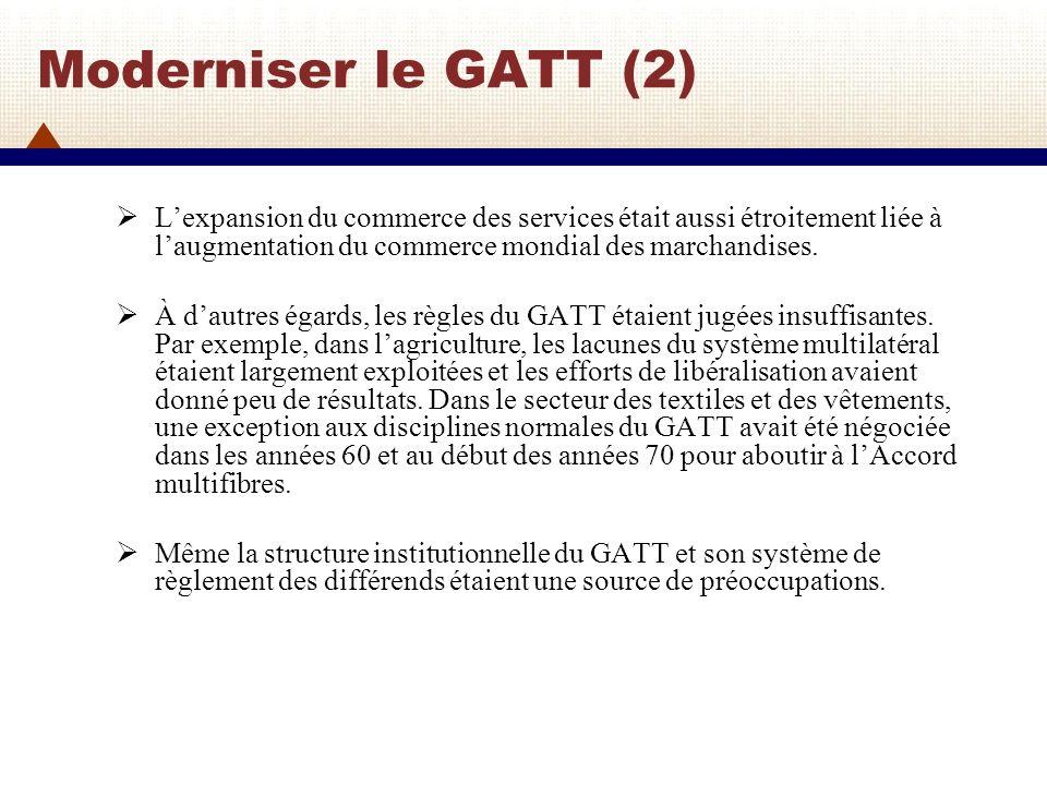 Moderniser le GATT (2) L'expansion du commerce des services était aussi étroitement liée à l'augmentation du commerce mondial des marchandises.