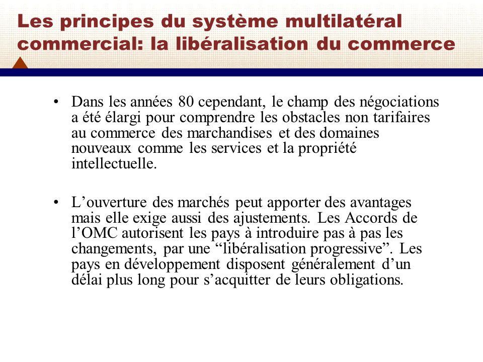 Les principes du système multilatéral commercial: la libéralisation du commerce