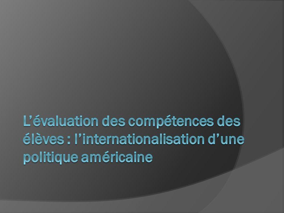 L'évaluation des compétences des élèves : l'internationalisation d'une politique américaine