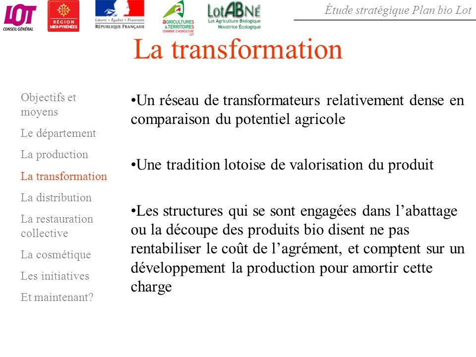 La transformation Objectifs et moyens. Le département. La production. La transformation. La distribution.