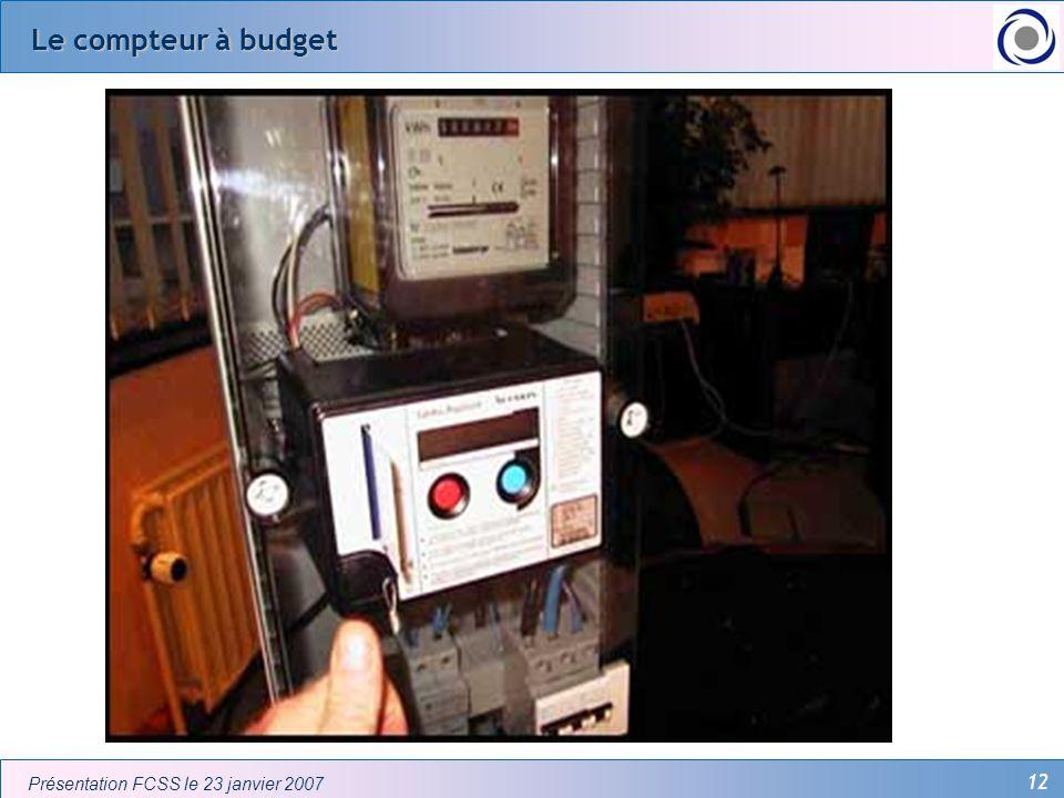 Le compteur à budget Présentation FCSS le 23 janvier 2007