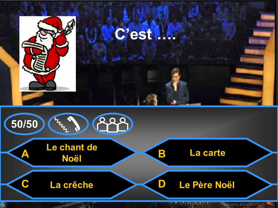 C'est …. 50/50 A B C D Le chant de Noël La carte La crêche