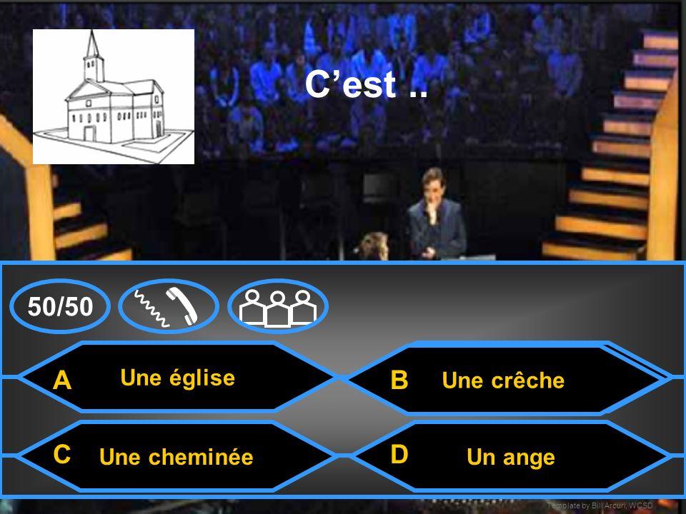 C'est .. 50/50 A B C D Une église Une crêche Une cheminée Un ange