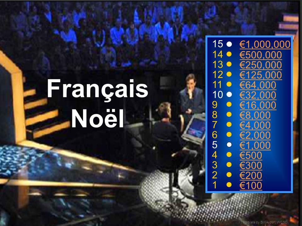 Français Noël 15. €1,000,000. 14. €500,000. 13. €250,000. 12. €125,000. 11. €64,000. 10. €32,000.