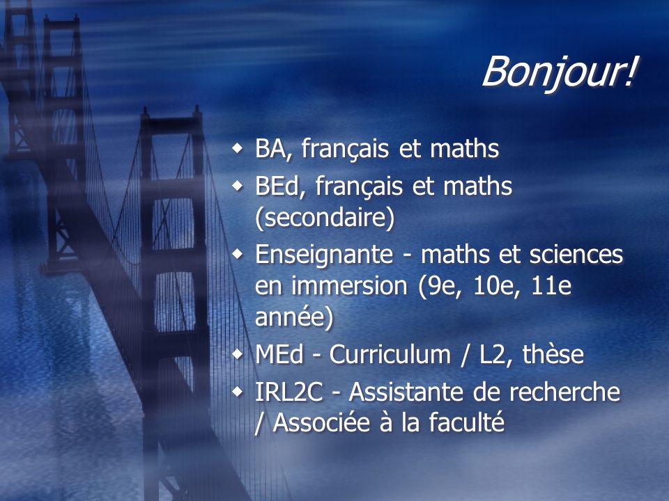 Bonjour! BA, français et maths BEd, français et maths (secondaire)