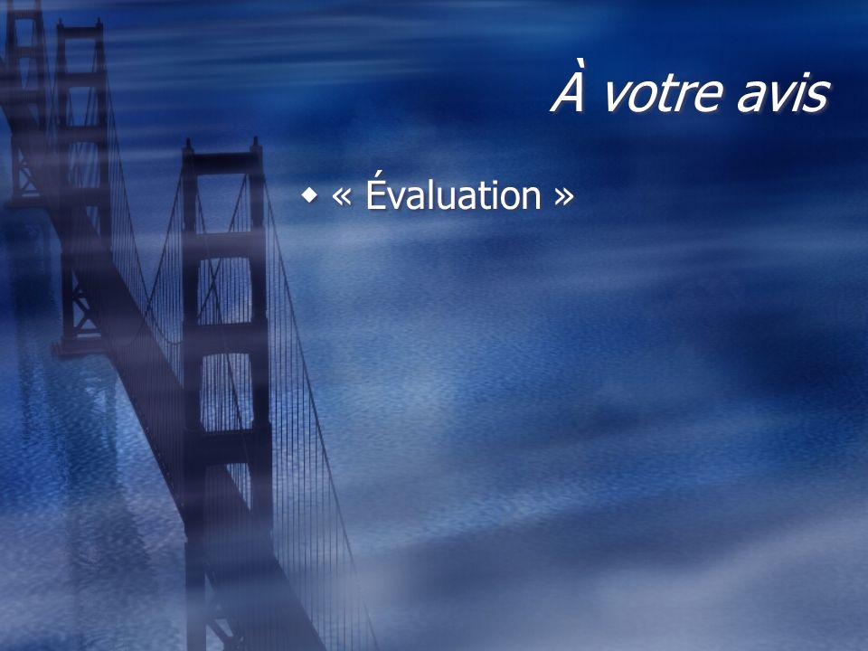 À votre avis « Évaluation »