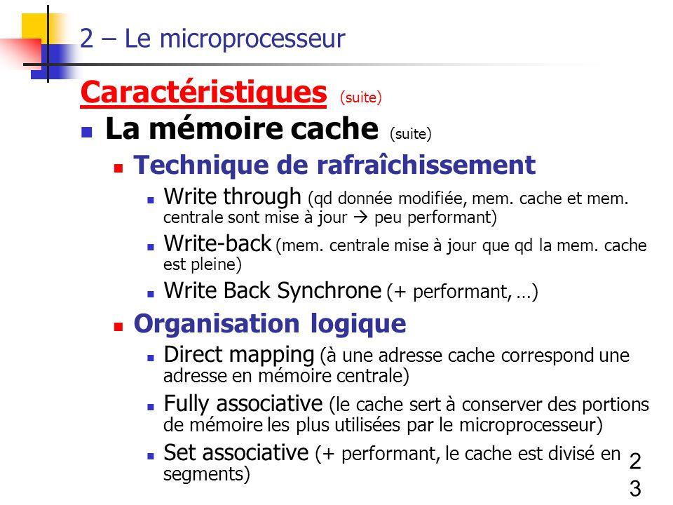 Caractéristiques (suite) La mémoire cache (suite)