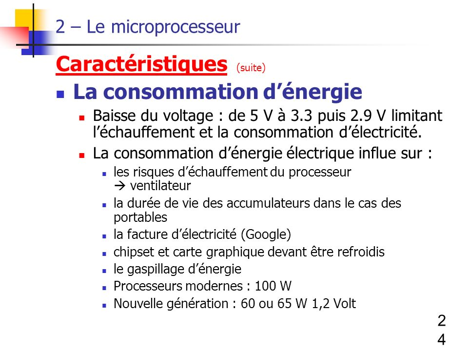 Caractéristiques (suite) La consommation d'énergie