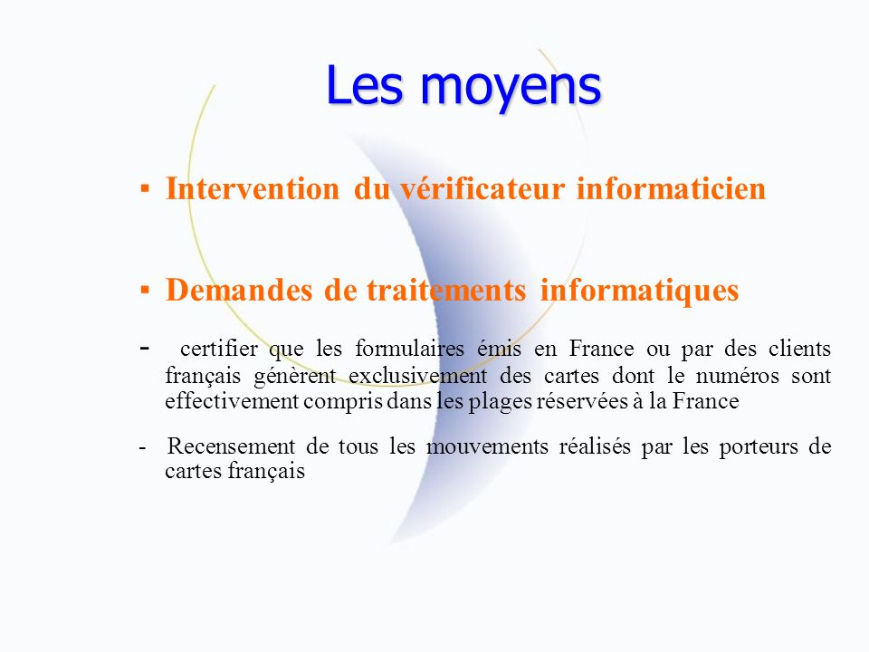 Les moyens Intervention du vérificateur informaticien