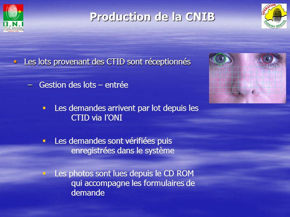 Production de la CNIB Les lots provenant des CTID sont réceptionnés