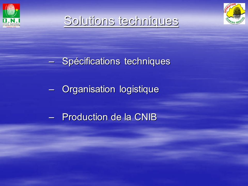 Solutions techniques Spécifications techniques Organisation logistique