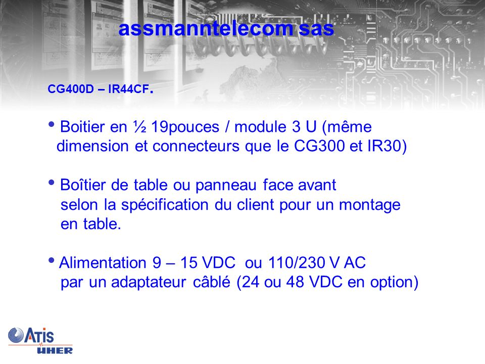 assmanntelecom sas CG400D – IR44CF. Boitier en ½ 19pouces / module 3 U (même dimension et connecteurs que le CG300 et IR30)