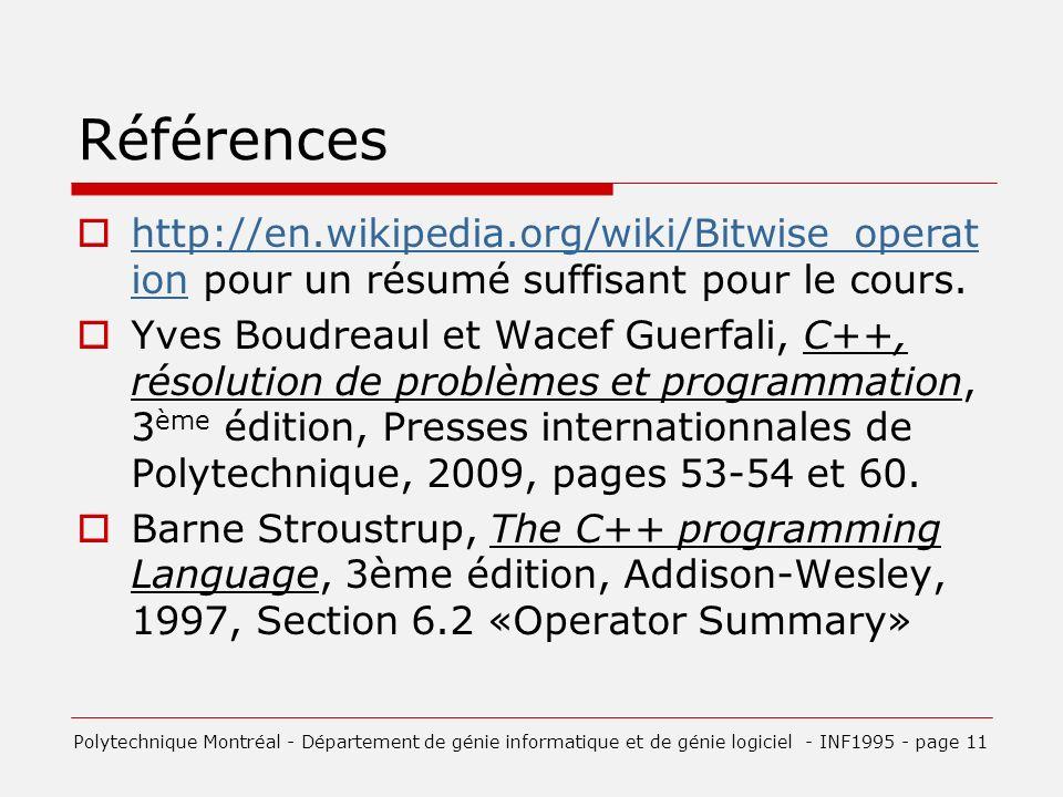 Références http://en.wikipedia.org/wiki/Bitwise_operation pour un résumé suffisant pour le cours.