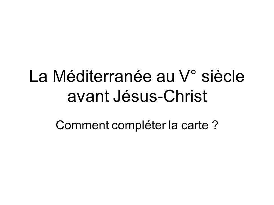 La Méditerranée au V° siècle avant Jésus-Christ