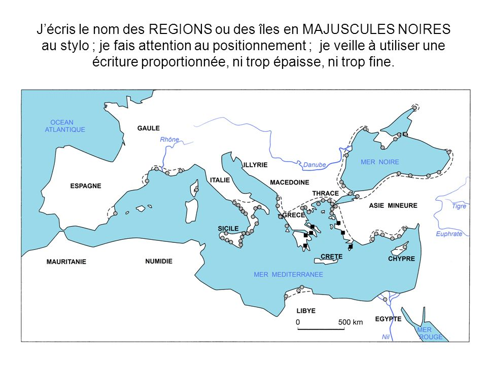 J'écris le nom des REGIONS ou des îles en MAJUSCULES NOIRES au stylo ; je fais attention au positionnement ; je veille à utiliser une écriture proportionnée, ni trop épaisse, ni trop fine.