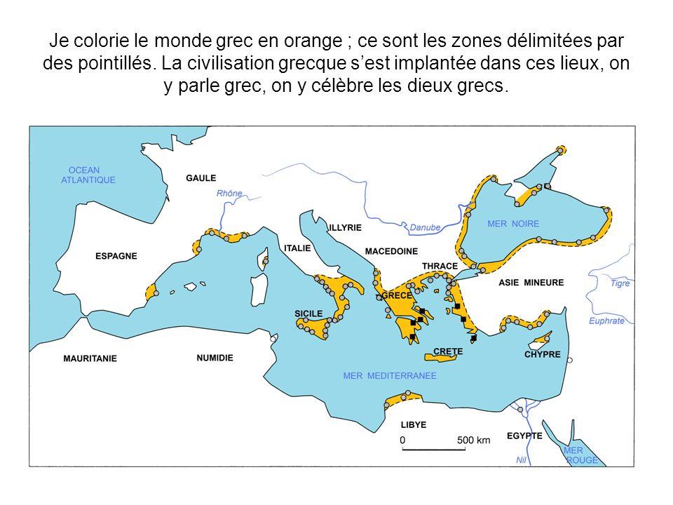 Je colorie le monde grec en orange ; ce sont les zones délimitées par des pointillés.