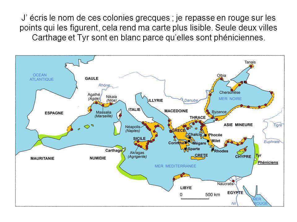 J' écris le nom de ces colonies grecques ; je repasse en rouge sur les points qui les figurent, cela rend ma carte plus lisible.