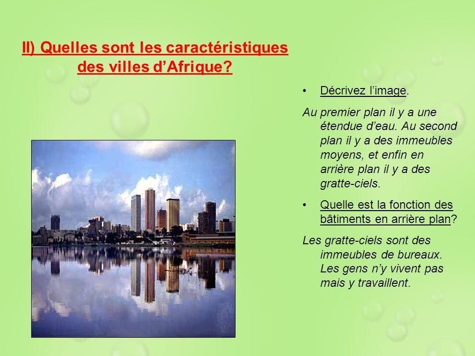 II) Quelles sont les caractéristiques des villes d'Afrique