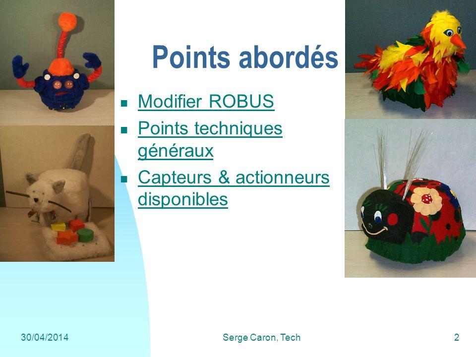 Points abordés Modifier ROBUS Points techniques généraux