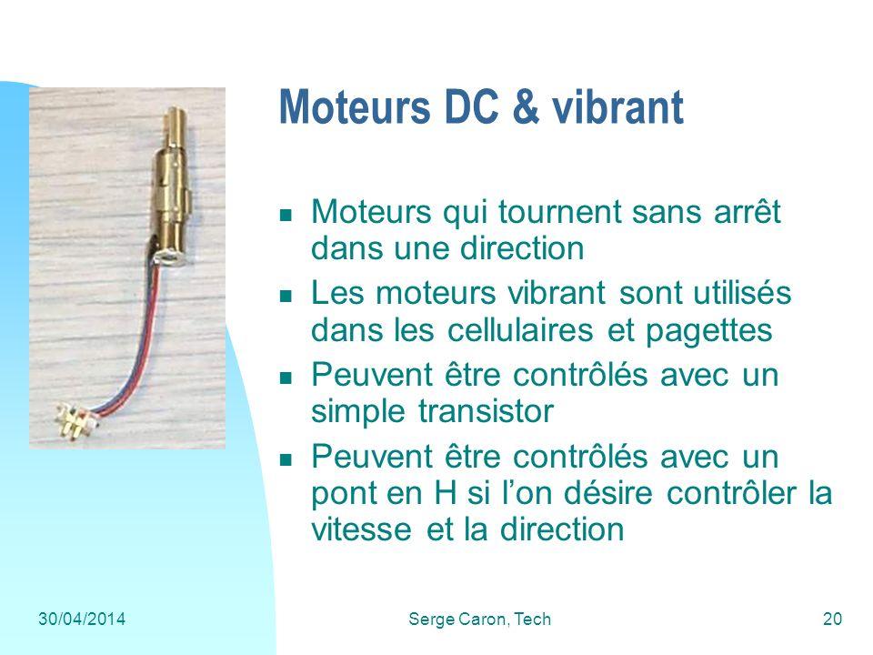 Moteurs DC & vibrant Moteurs qui tournent sans arrêt dans une direction. Les moteurs vibrant sont utilisés dans les cellulaires et pagettes.