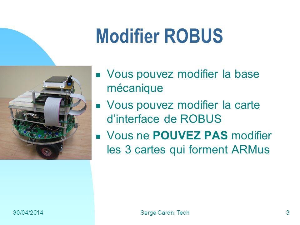 Modifier ROBUS Vous pouvez modifier la base mécanique
