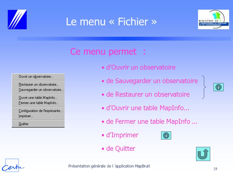 Le menu « Fichier » Ce menu permet : d'Ouvrir un observatoire
