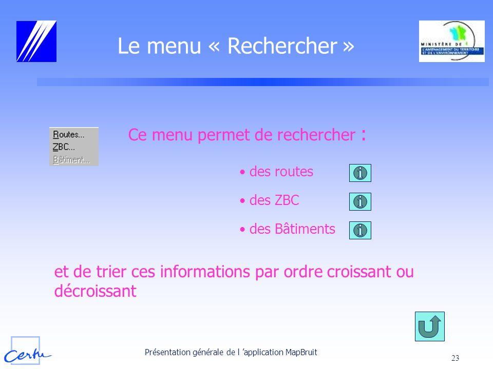 Le menu « Rechercher » Ce menu permet de rechercher :