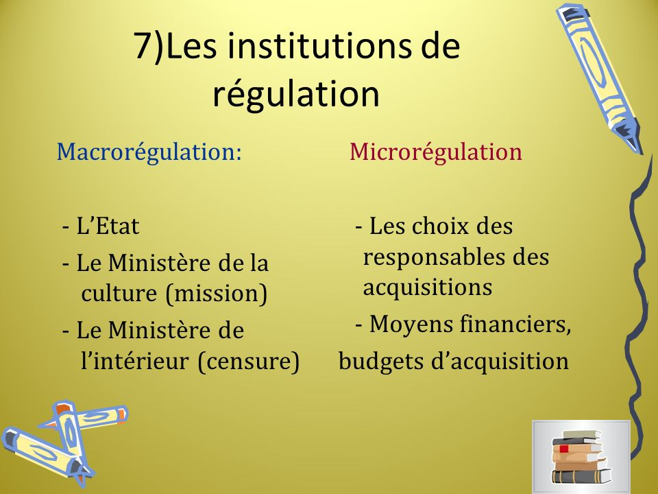 7)Les institutions de régulation