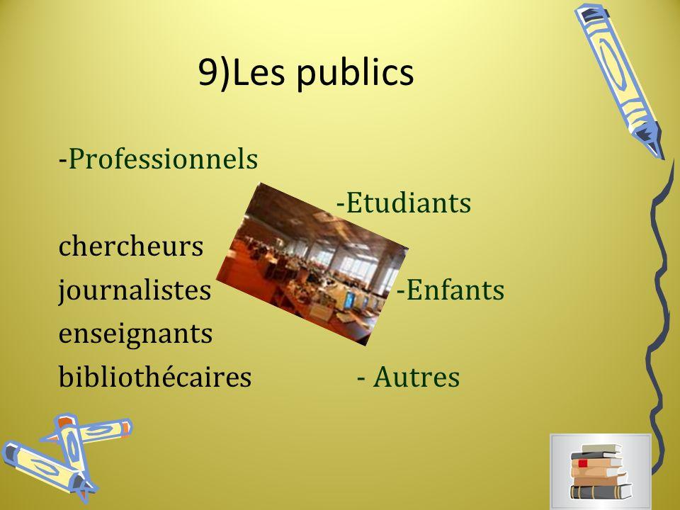 9)Les publics -Professionnels -Etudiants chercheurs