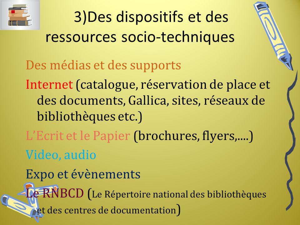3)Des dispositifs et des ressources socio-techniques