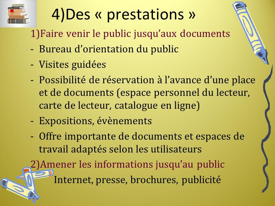 4)Des « prestations » 1)Faire venir le public jusqu'aux documents