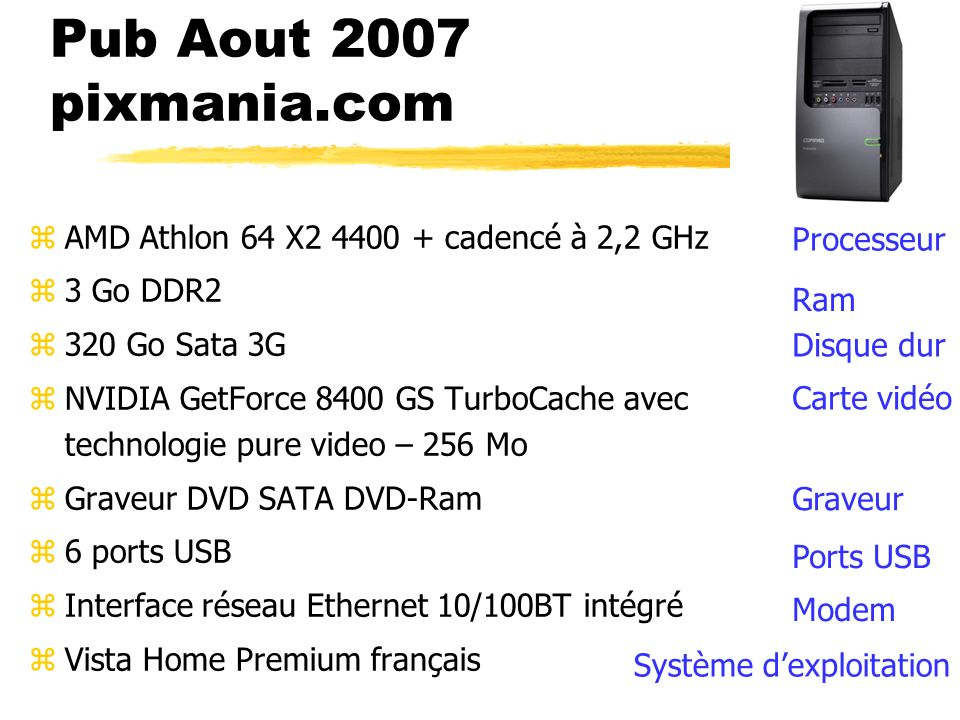 Pub Aout 2007 pixmania.com AMD Athlon 64 X2 4400 + cadencé à 2,2 GHz