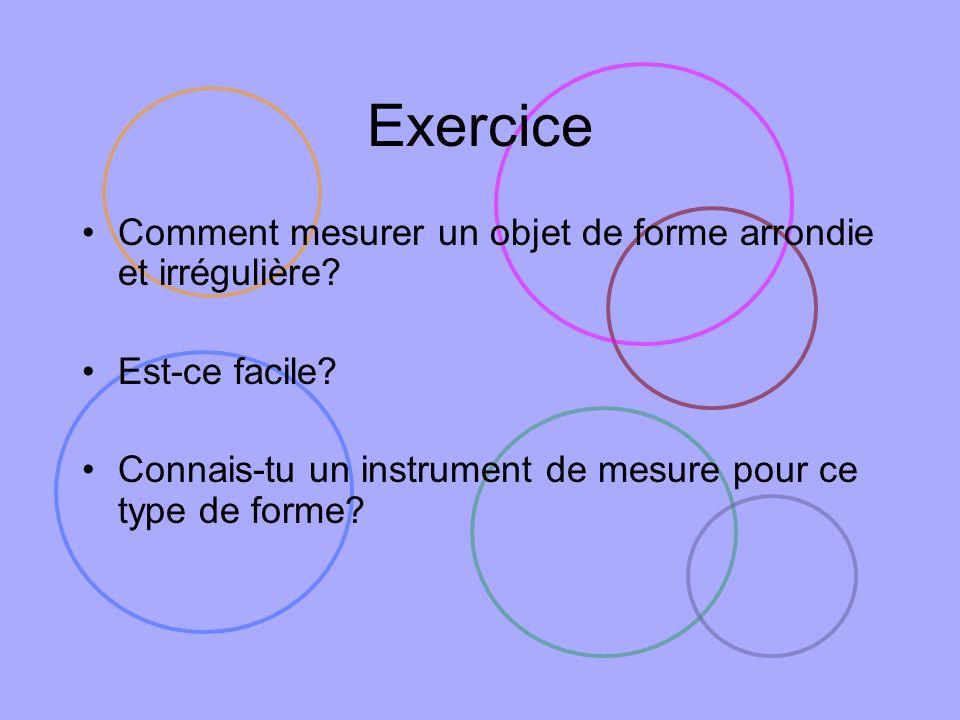 Exercice Comment mesurer un objet de forme arrondie et irrégulière