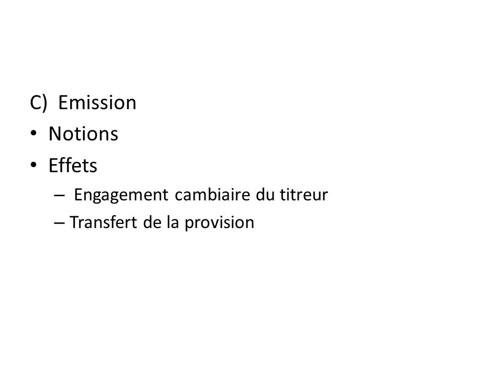 C) Emission Notions Effets Engagement cambiaire du titreur