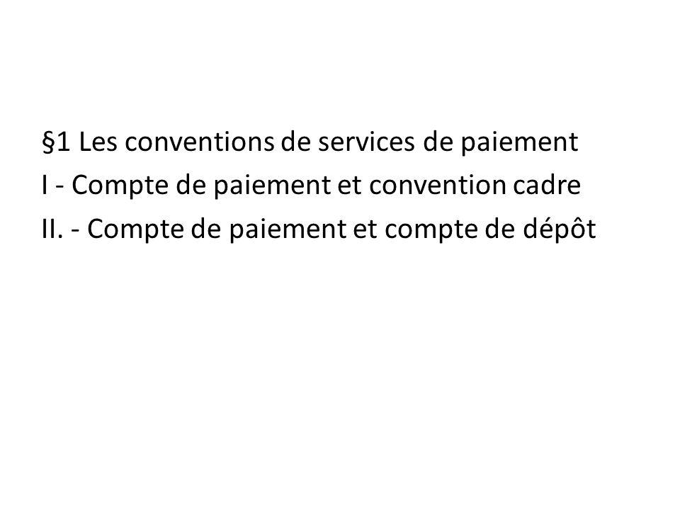 §1 Les conventions de services de paiement