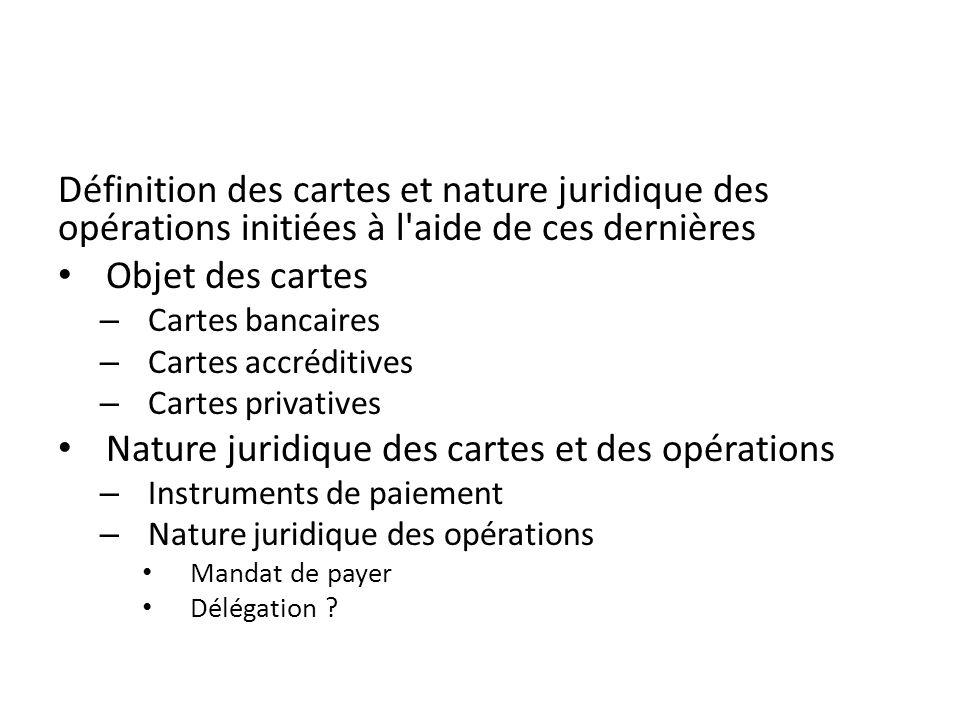 Nature juridique des cartes et des opérations