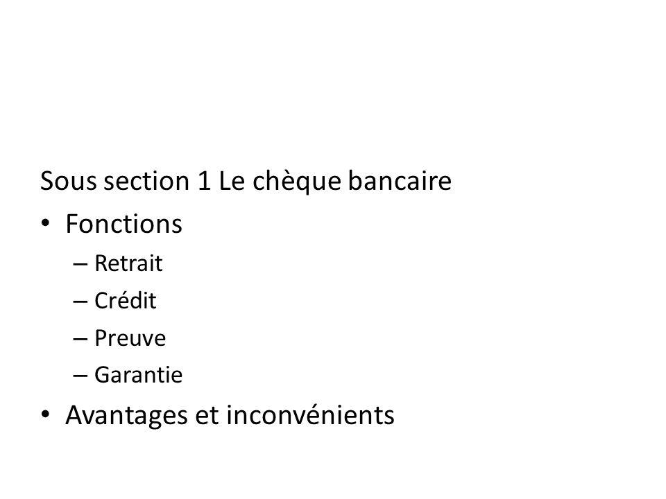 Sous section 1 Le chèque bancaire Fonctions