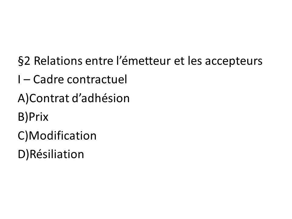 §2 Relations entre l'émetteur et les accepteurs