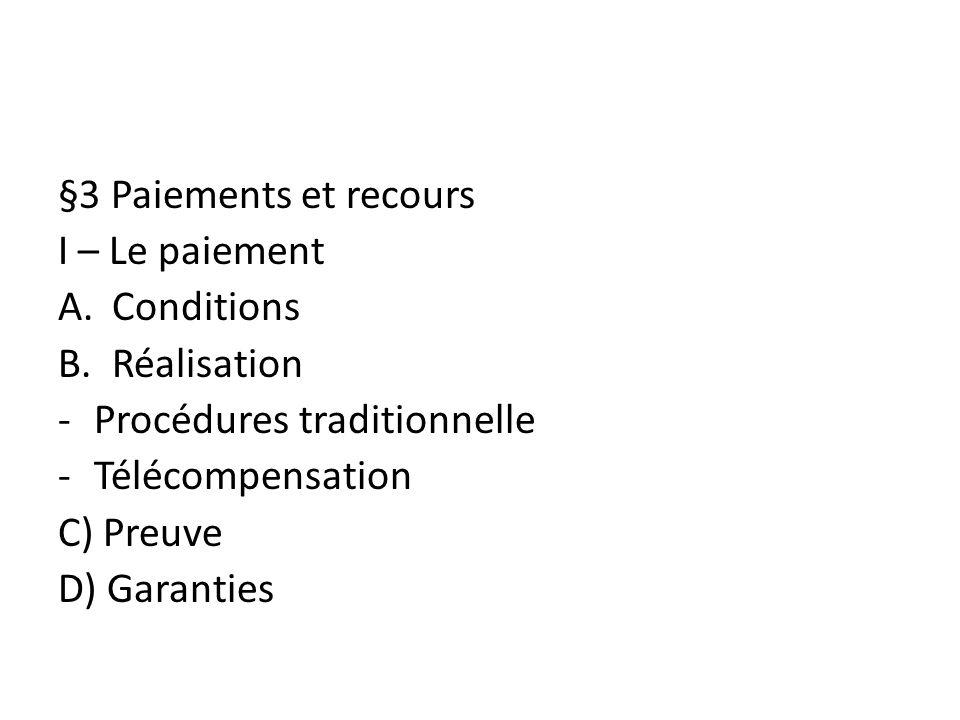 §3 Paiements et recours I – Le paiement. Conditions. Réalisation. Procédures traditionnelle. Télécompensation.
