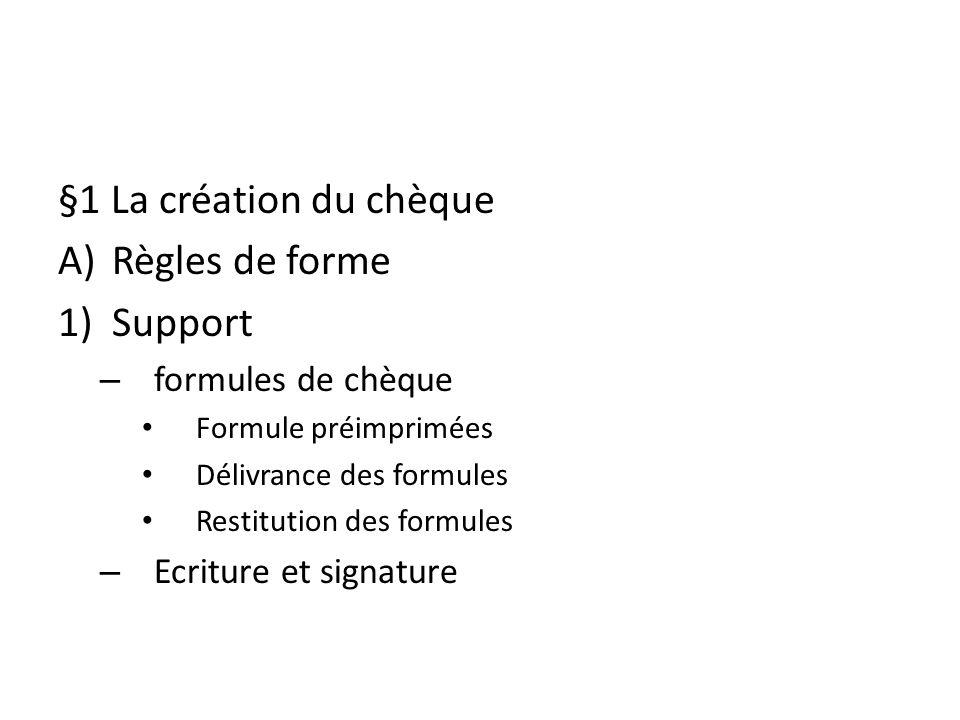 §1 La création du chèque Règles de forme Support formules de chèque