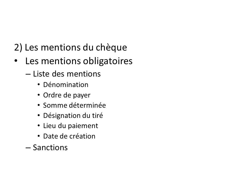 2) Les mentions du chèque Les mentions obligatoires