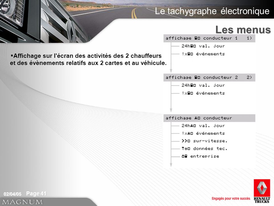 Les menus Affichage sur l écran des activités des 2 chauffeurs