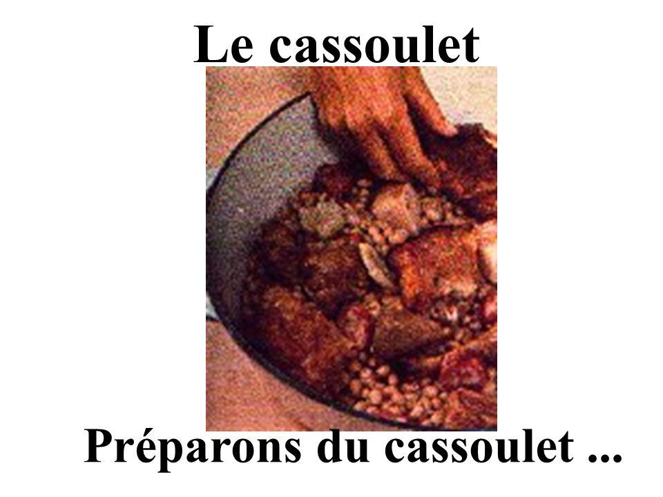 Le cassoulet Préparons du cassoulet ...