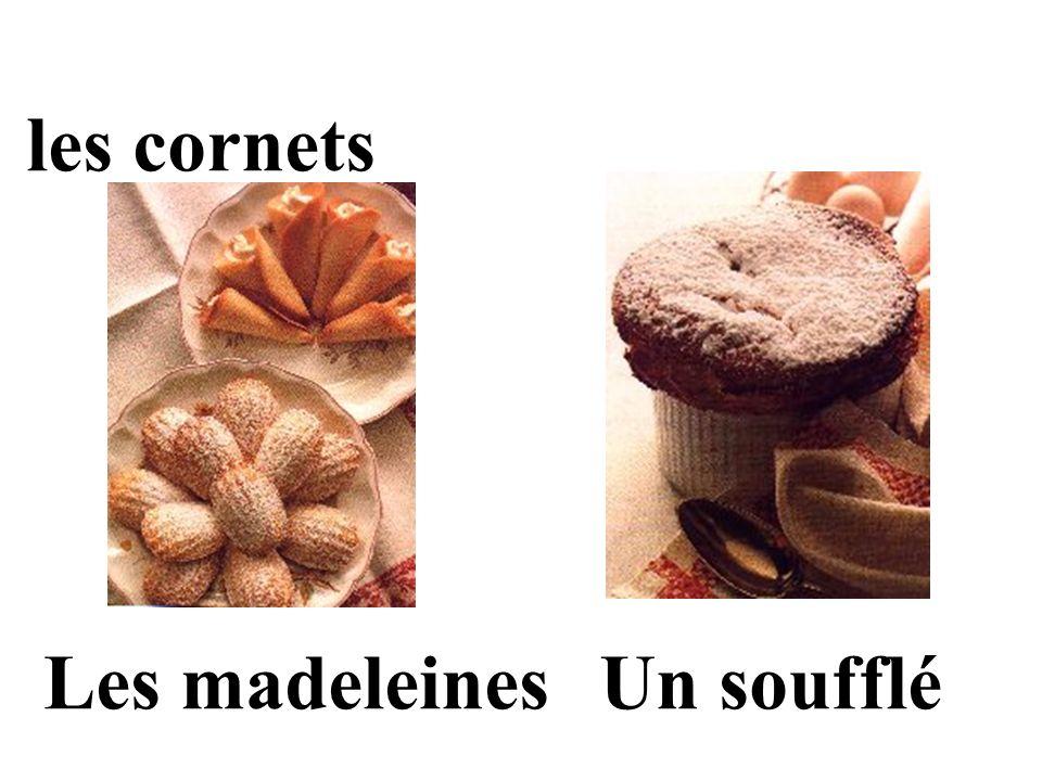 les cornets Les madeleines Un soufflé
